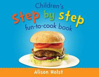 Children's Step by Step Fun to Cook Book