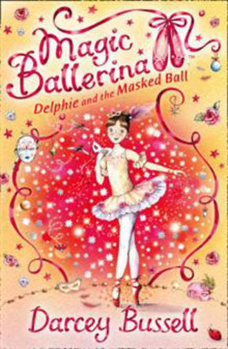 Magic Ballerina #3 Delphie and the Masked Ball