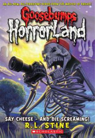 Goosebumps Horror Land #8 Say Cheese - And Die Screaming!
