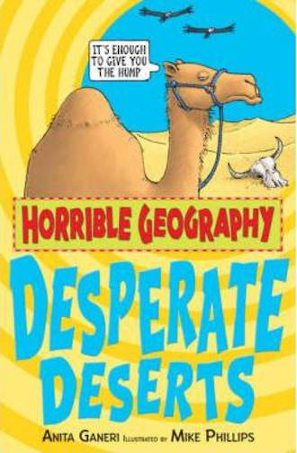 Horrible Geography Desperate Deserts