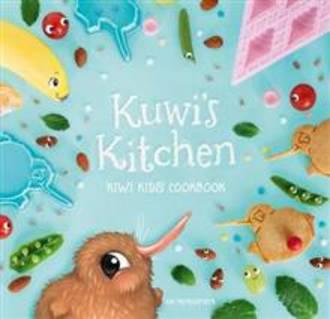 Kuwi's Kitchen: Kiwi Kids' Cookbook