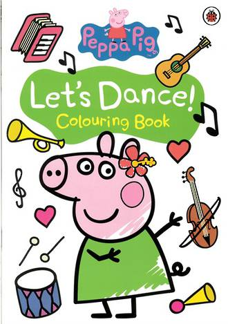 Peppa Pig Lets Dance Colouring Book