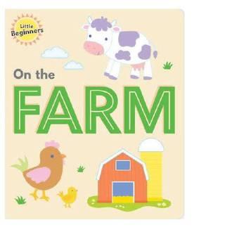 Little Beginners On the Farm Board Book