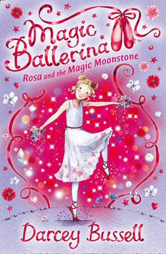 Magic Ballerina #9 Rosa and the Magic Moonstone