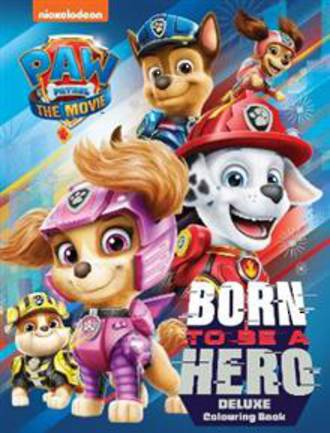 Paw Patrol Born To Be A Hero Deluxe Colouring Book