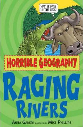 Horrible Geography Raging Rivers