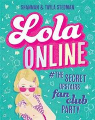 Lola Online #1 The Secret Upstairs Fan Club Party