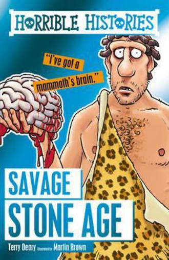 Horrible Histories Savage Stone Age