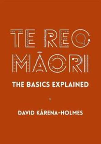 Te Reo Maori: The Basics Explained