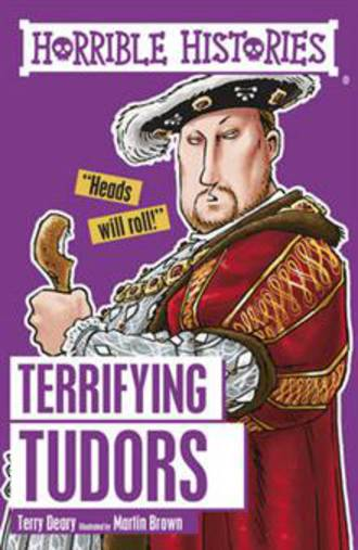 Horrible Histories Terrifying Tudors