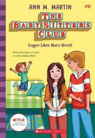 The Baby-Sitters Club #10: Logan Likes Mary Anne