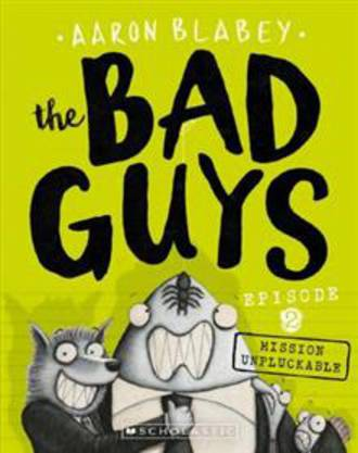 The Bad Guys Episode 2: Mission Unpluckable