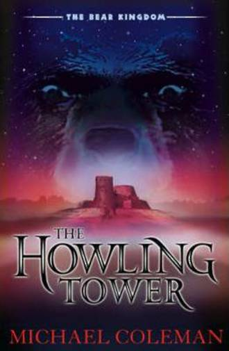 The Bear Kingdom: The Howling Tower