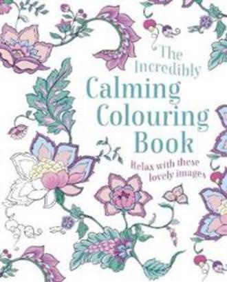 The Incredibly Calming Colouring Book