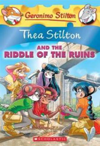 Thea Stilton And the Riddle of the Ruins #28