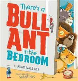 There's a Bull Ant in the Bedroom (Hardback)