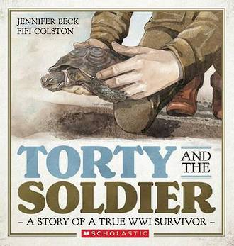 Torty and the Soldier A Story of a True WWI Survivor