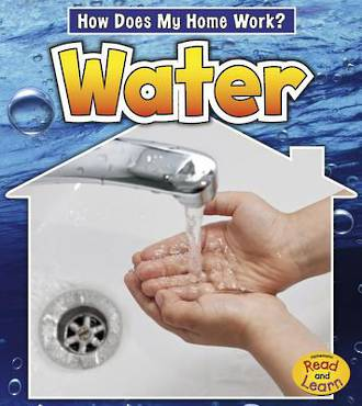 How does my home work? Water by Chris Oxlade
