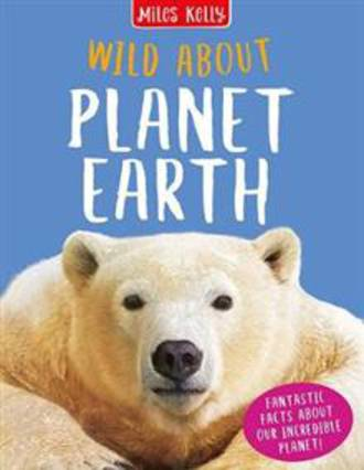 Wild About Planet Earth (hardback)