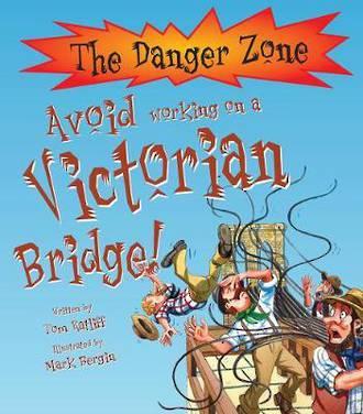The Danger Zone Avoid Working on a Victorian Bridge!
