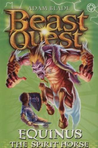 Beast Quest Series 4 - Equinus The Spirit Horse