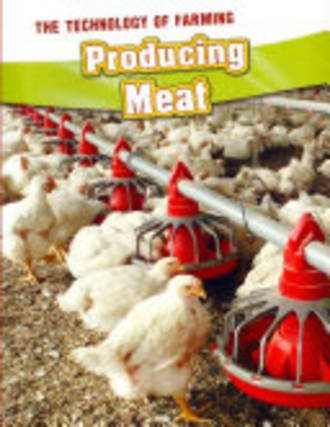 Technology Of Farming - Producing Meat
