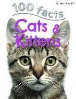100 Facts Cats & Kittens