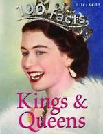 100 Facts Kings & Queens