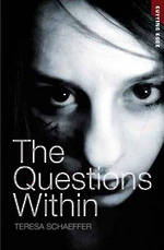 The questions within by Teresa Schaeffer