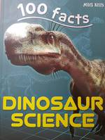 Miles Kelly - 100 facts Dinosaurs science