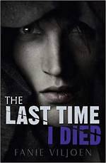 The Last Time I Died by Fanie Viljoen