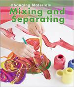 Changing materials - Mixing and separating by Chris Oxlade
