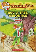 Geronimo Stilton #69 Hug a Tree Geronimo