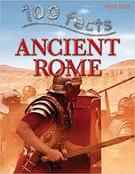 Miles Kelly - 100 Facts Ancient Rome
