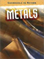 Chemicals In Action - Metals by Chris Oxlade