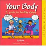 Your body - A guide to healthy living