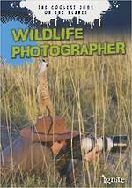 The coolest jobs on the planet - Wildlife photographer