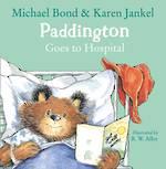 Paddington goes to hospital by Machael Bond & Karen Jankel