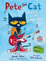Pete the cat rocking my school shoes by Eric Litwin