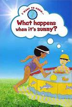 I want to know - What happens when its sunny? by Helena Ramsey & Paul Humphrey