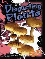 Disgusting Plants by Connie Colwell Miller