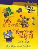 Oils Just a bit to keep your body fit by Brian P. Clearly