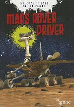 The coolest jobs on the planet - Mars rover driver by Scott Maxwell
