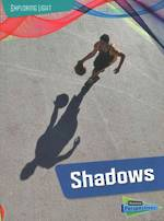 Exploring light - Shadows by Louise and Richard spilsbury