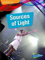 Exploring light - sources of light by Louise and Richard spilsbury