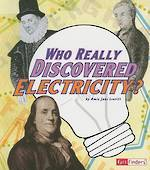 Who Really Discovered Electricity? by Amie Jane Leavitt