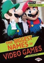 Biggest names of video games by Arie Kaplan