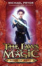 The laws of magic - Hour of need by Michael Pryor