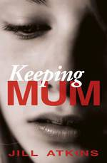Keeping Mum by Jill Atkins