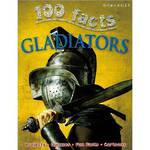 Miles kelly - 100 facts gladiators